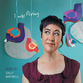 SALLY WHITWELL: I Was Flying