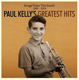 Paul Kelly: Songs From The South 1985-2019